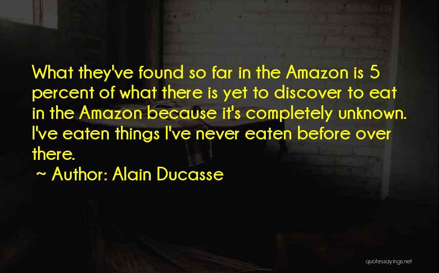 Alain Ducasse Quotes 354303
