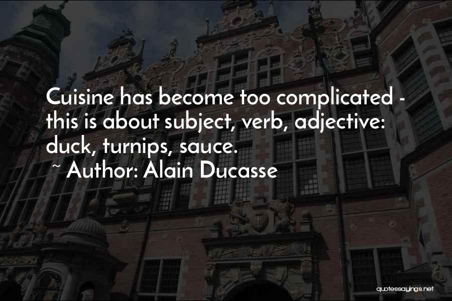 Alain Ducasse Quotes 753862