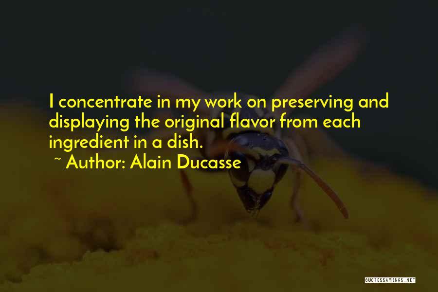 Alain Ducasse Quotes 770833