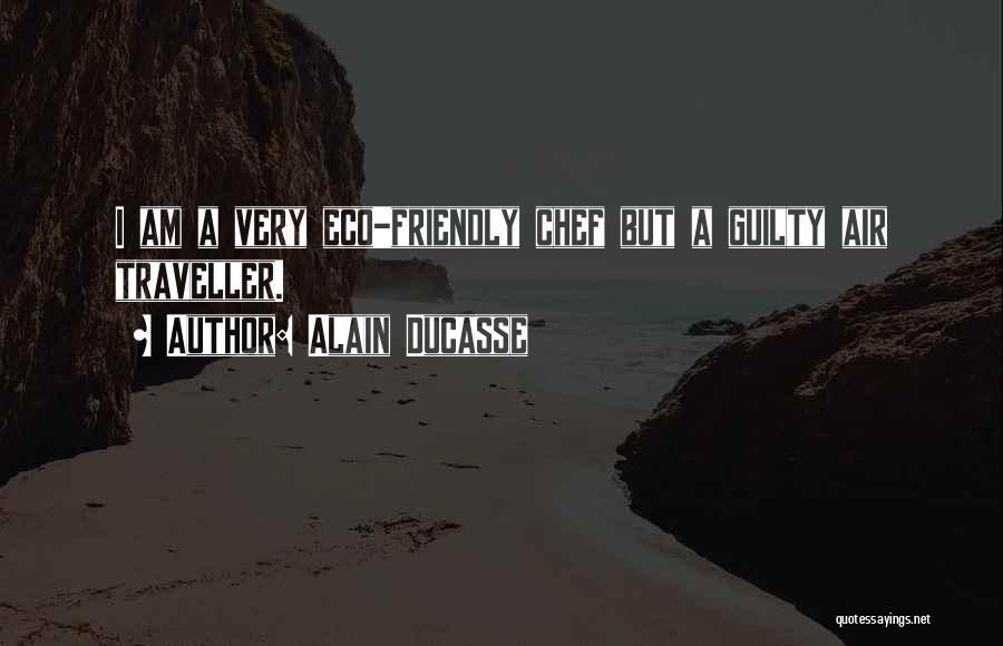 Alain Ducasse Quotes 801986