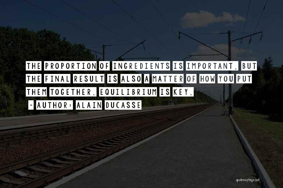 Alain Ducasse Quotes 818418