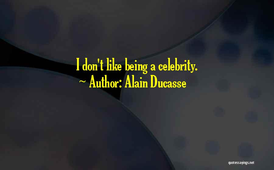 Alain Ducasse Quotes 839819