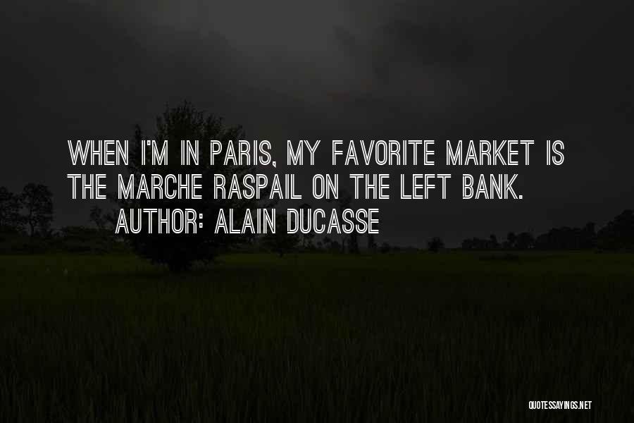 Alain Ducasse Quotes 921310