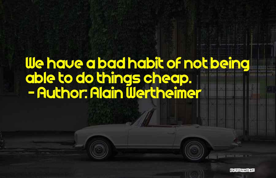 Alain Wertheimer Quotes 387508