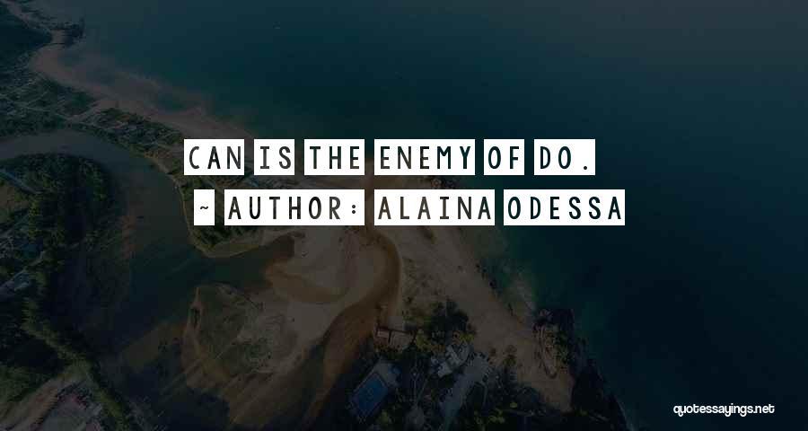 Alaina Odessa Quotes 1039809