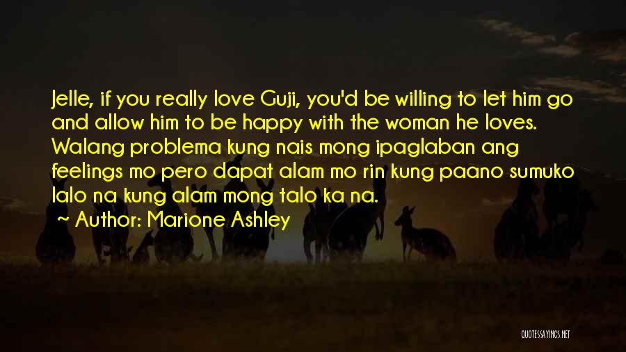 Alam Mo Quotes By Marione Ashley
