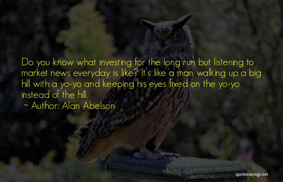 Alan Abelson Quotes 1184956