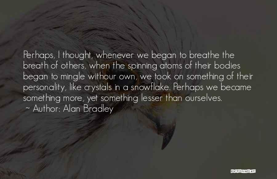 Alan Bradley Quotes 1025294