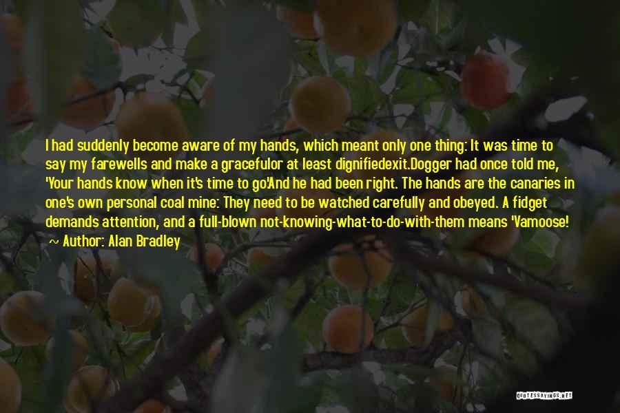 Alan Bradley Quotes 1033483