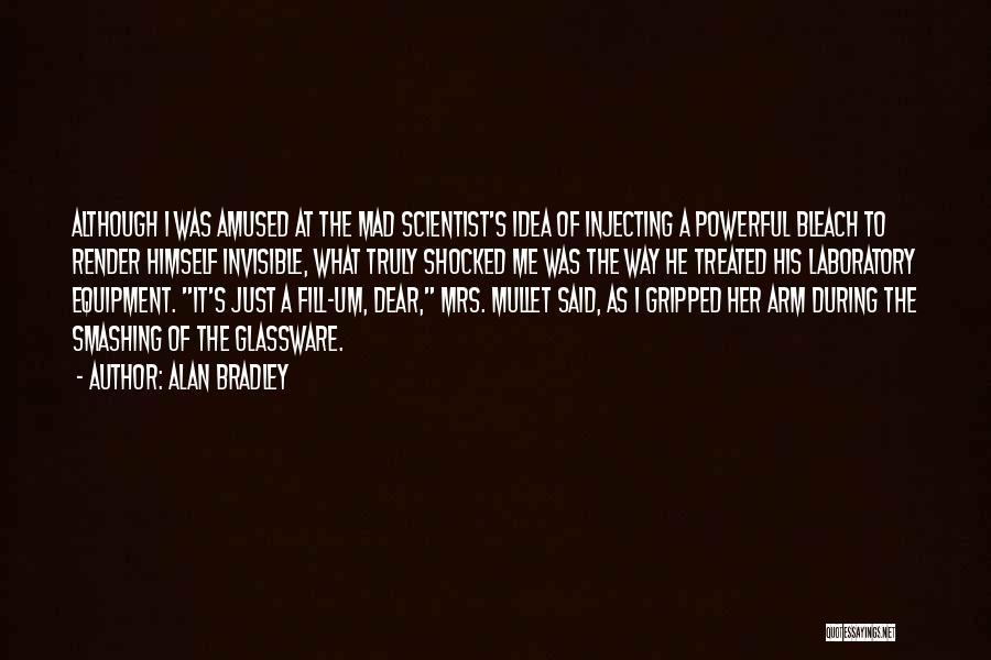 Alan Bradley Quotes 1219880
