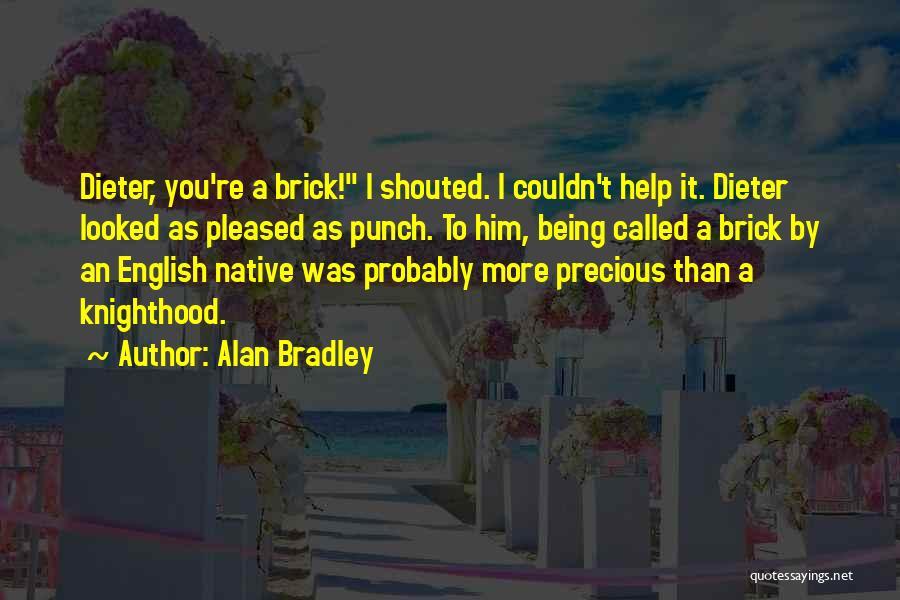 Alan Bradley Quotes 1293319