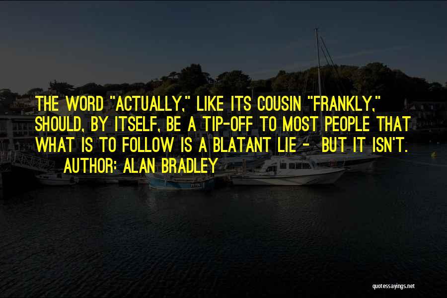 Alan Bradley Quotes 1353941