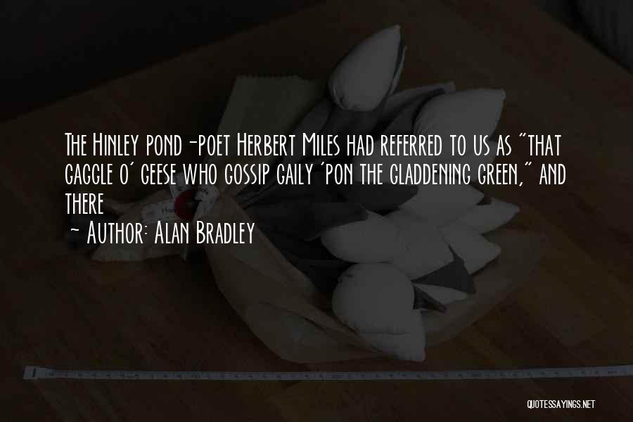 Alan Bradley Quotes 1414136