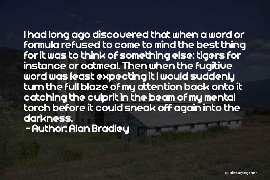 Alan Bradley Quotes 1425992