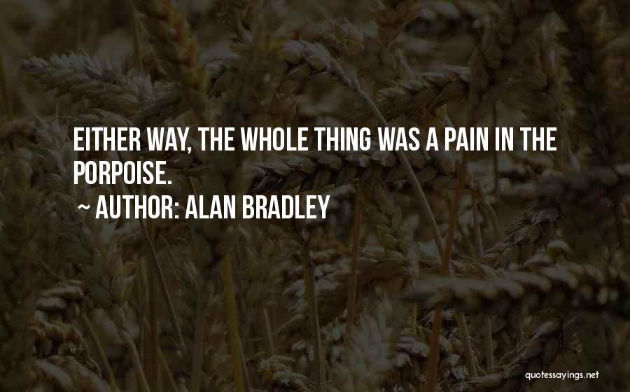 Alan Bradley Quotes 1501588
