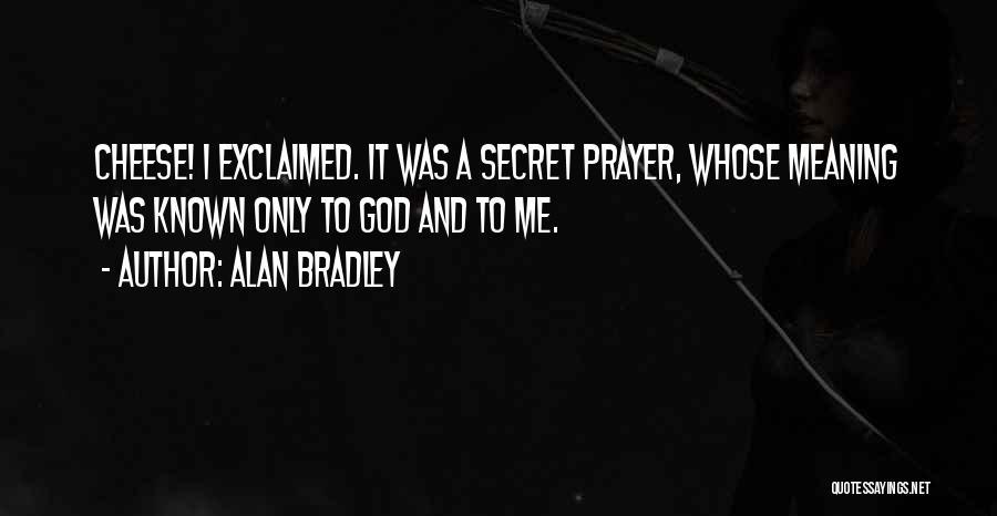 Alan Bradley Quotes 1551646