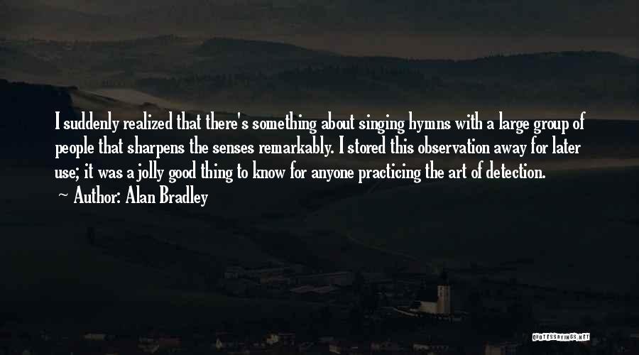 Alan Bradley Quotes 1608098