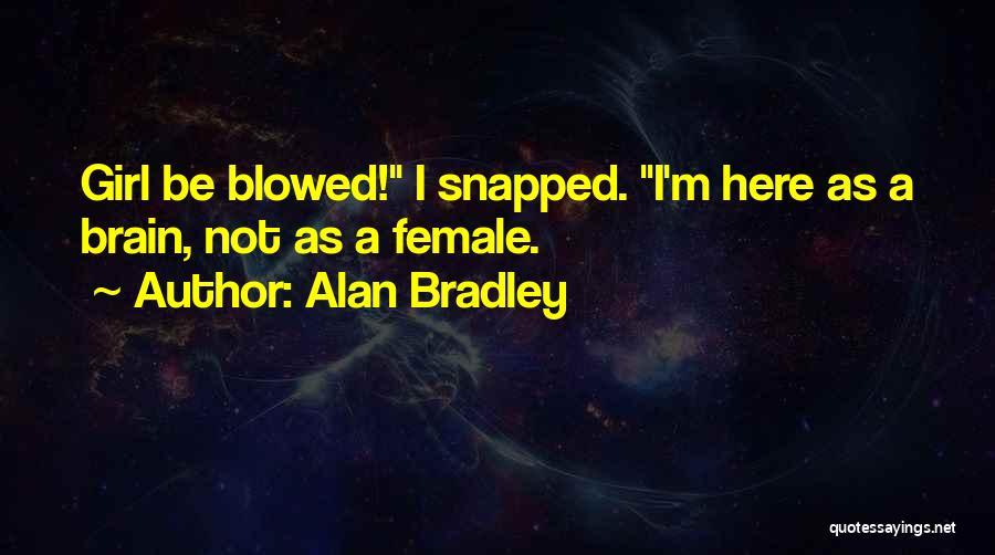 Alan Bradley Quotes 1645985