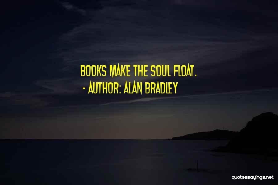 Alan Bradley Quotes 1720479
