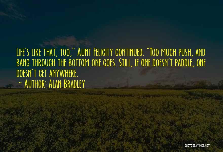 Alan Bradley Quotes 1727335