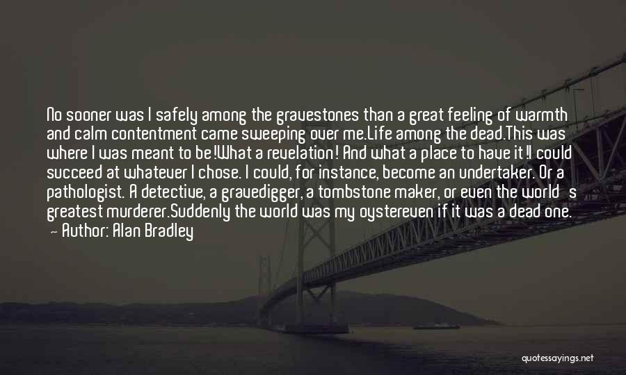 Alan Bradley Quotes 1801032