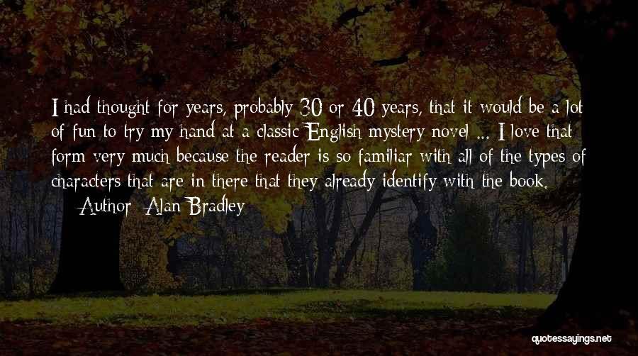 Alan Bradley Quotes 183830