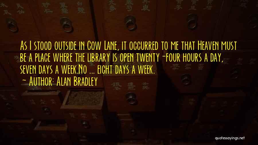 Alan Bradley Quotes 2129525