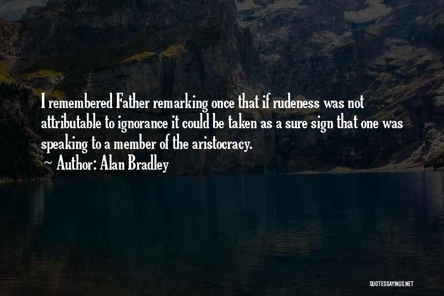 Alan Bradley Quotes 2157762