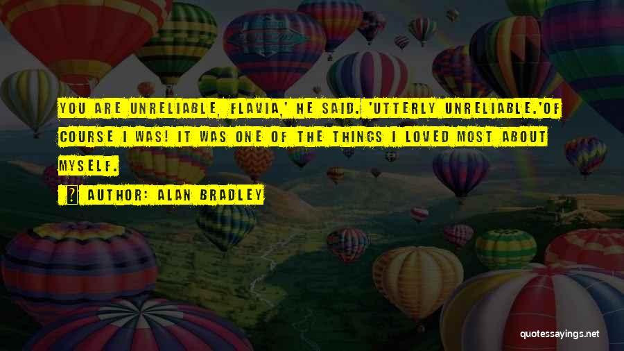 Alan Bradley Quotes 278767