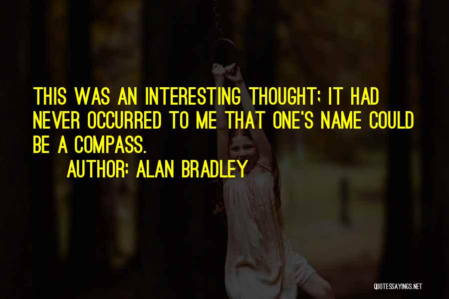 Alan Bradley Quotes 327615