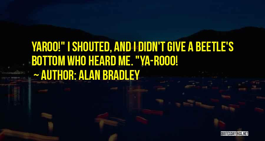 Alan Bradley Quotes 335709