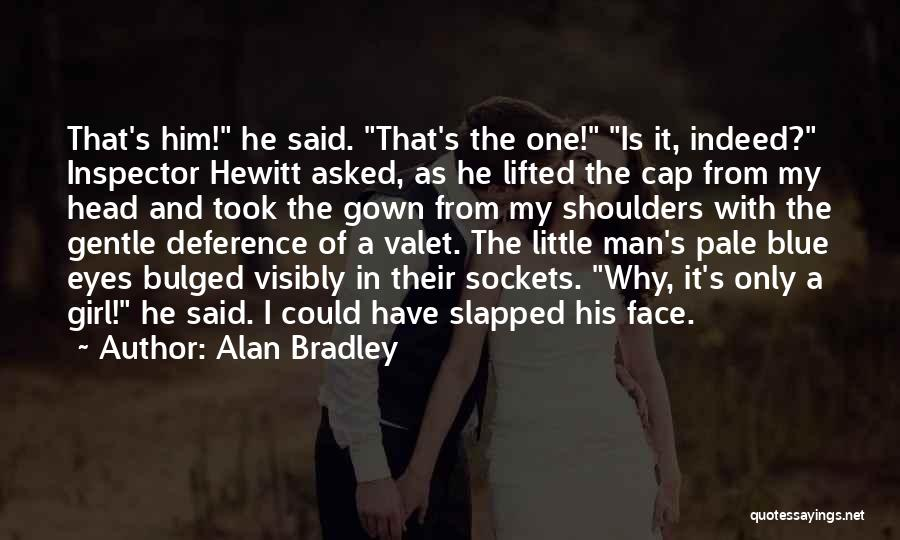 Alan Bradley Quotes 431432