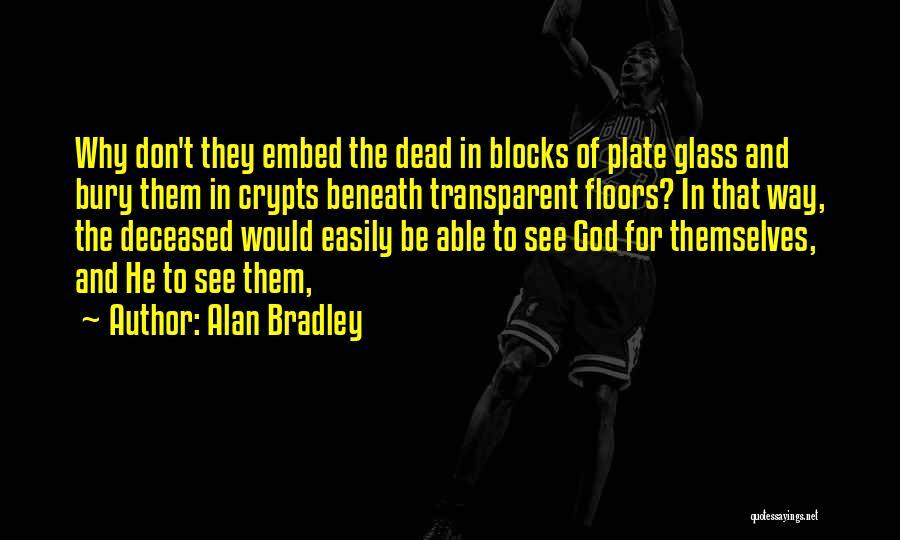 Alan Bradley Quotes 444223