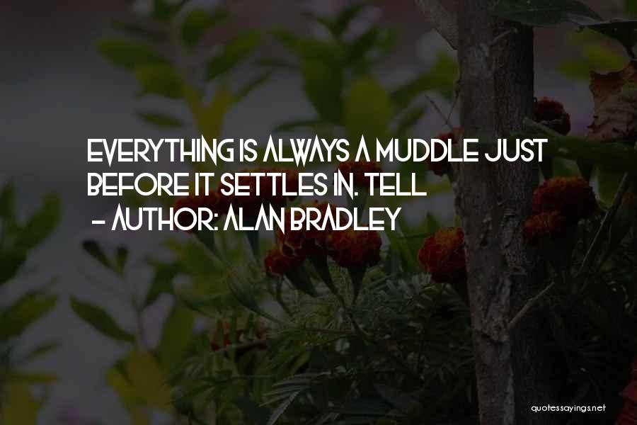 Alan Bradley Quotes 509662