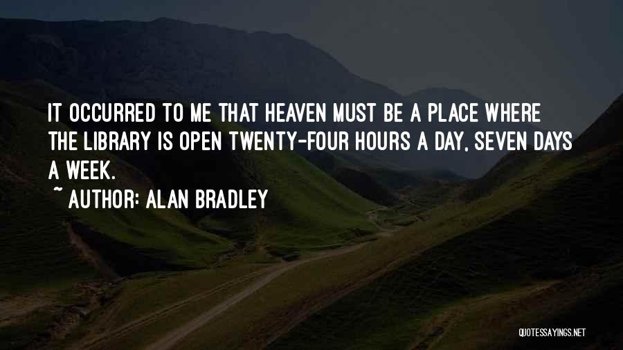 Alan Bradley Quotes 528134