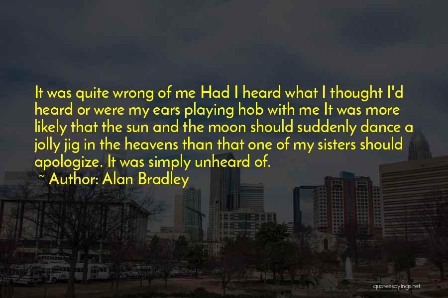 Alan Bradley Quotes 530519