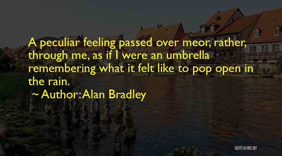 Alan Bradley Quotes 654977