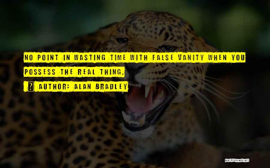 Alan Bradley Quotes 662265