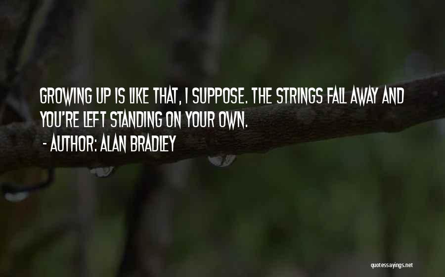 Alan Bradley Quotes 679194
