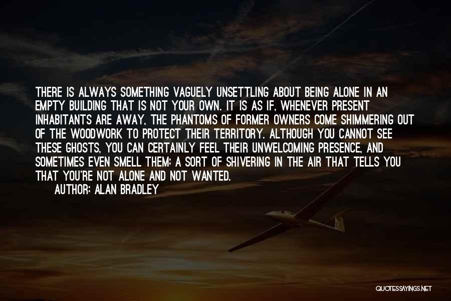 Alan Bradley Quotes 714750