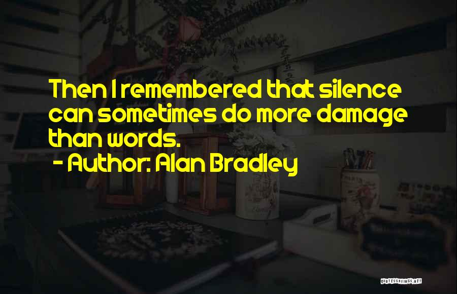 Alan Bradley Quotes 714863