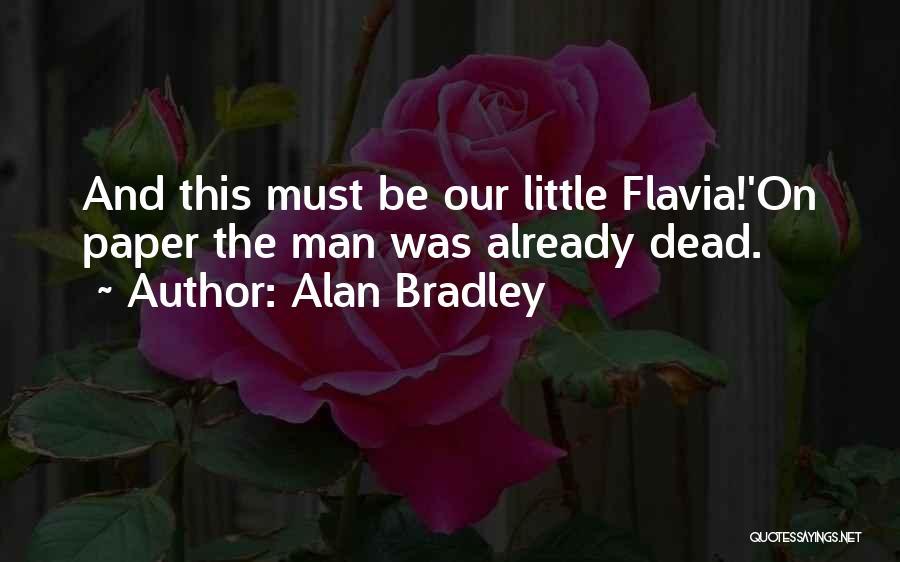 Alan Bradley Quotes 836472