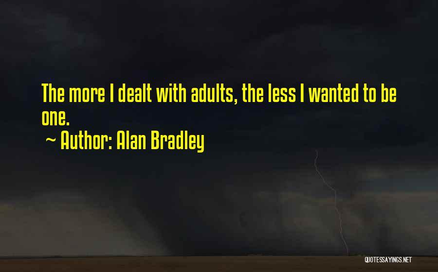 Alan Bradley Quotes 928633