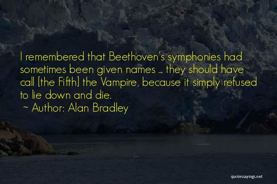 Alan Bradley Quotes 945209