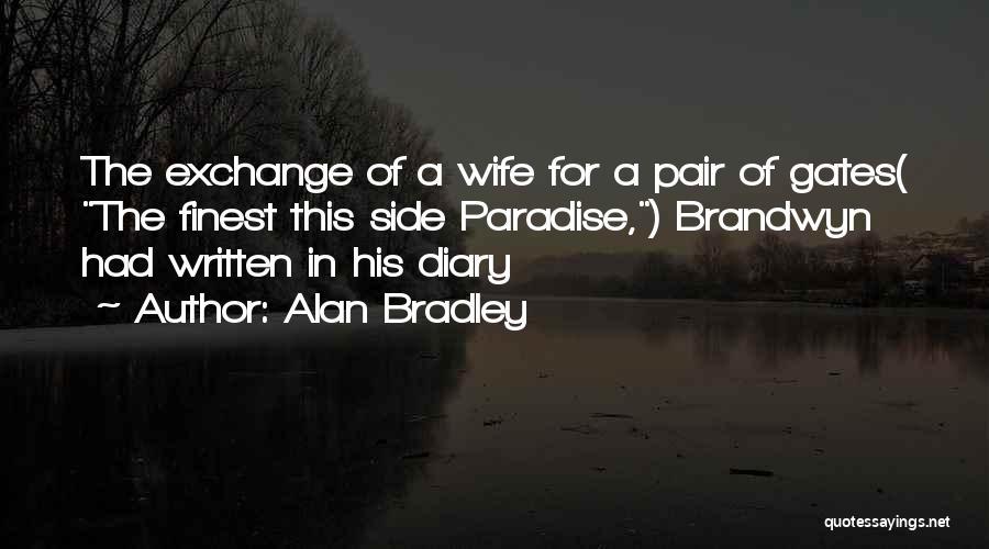 Alan Bradley Quotes 963868