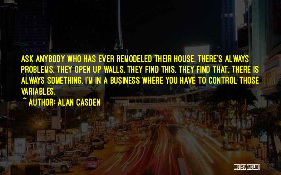 Alan Casden Quotes 1393457