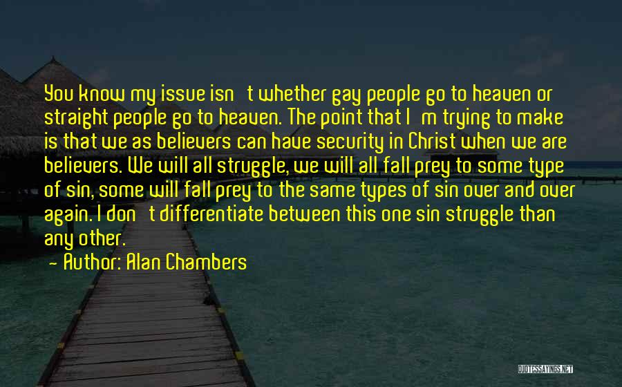 Alan Chambers Quotes 1452958