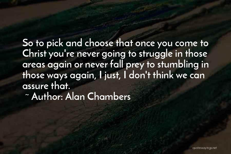Alan Chambers Quotes 95117