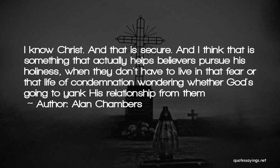 Alan Chambers Quotes 982417