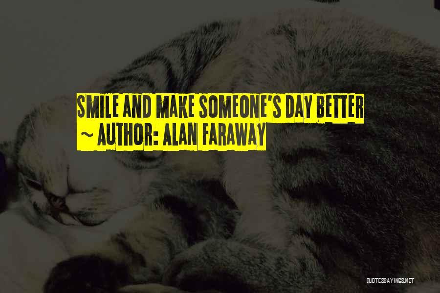 Alan Faraway Quotes 254093